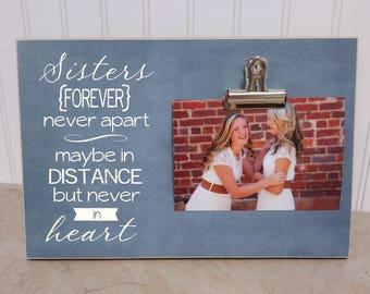 Birthday Gift For Sister, Going Away Gift For Sister, Sisters Gift, Sister Photo Frame, Moving Away Gift  {SISTERS Forever, Never Apart}