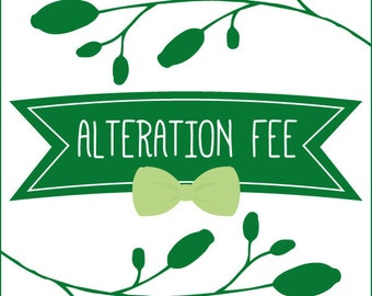 Alteration Fee // Please read ALL instructions in descripton