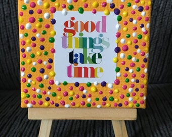 Good things take time mixed media mini canvas and easel gift set