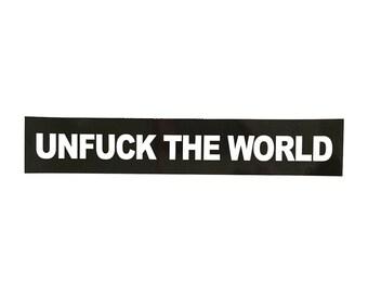 Unf*ck the World Bumper Sticker - Choose One, Five or Ten