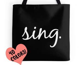 Sing Quotes, Sing Tote, Singer Tote Bag, Vocalist Bag, Singing Quotes, Musician Bag, Gifts for Singers, Vocalist Quotes, Sing Quotes, Sing