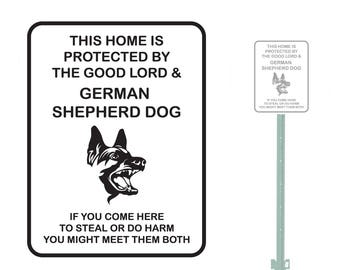 9x12 This Home Is Protected By The Good Lord & German Shepherd Heavy Duty Aluminum Warning Parking Sign