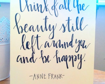 Anne Frank Hand Lettered Calligraphy Print **Can Customize**