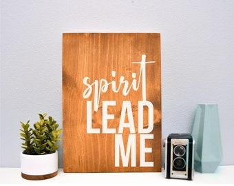 12 x 16 Wood Sign | Spirit Lead Me | Stained and Painted