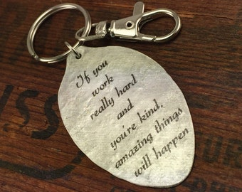 "Quote Keychain, Inpirational Keychain, Inspiring Gift ""If you work really hard and you're kind, amazing things will happen"" spoon keychain"