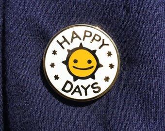 Happy Days Hard Enamel Pin