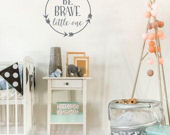 Be Brave Little One Wall Decal | Baby Boy Nursery Wall Decal Arrow Decal | Aztec Nursery Decor | Little Warrior Decal
