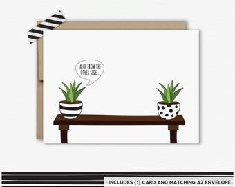 Aloe From the Other Side, Friendship Card, Thinking of you card, Funny Greeting Card