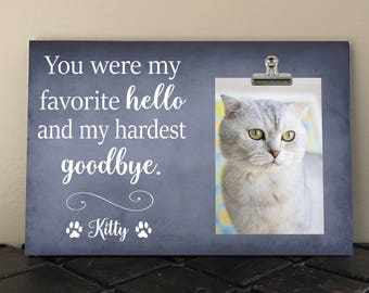 PET LOSS MEMORIAL Frame, Free Design Proof, You Were my Favorite Hello and my Hardest Goodbye, Cat or Dog Memorial gift, Pet Sympathy yw01
