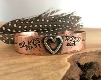 Inspirational  Cuff Bracelet -Copper Jewelry - Copper Cuff - Gypsy Style Cuff Bracelet With Heart - Brave Heart - Wild Soul