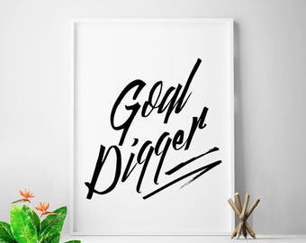 Goal digger, goal digger print, poster wall, gold digger, print quote, motivational posters, wall art, black and white, digital download