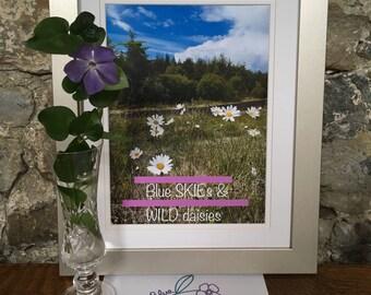 Blue Skies Wild Daisies Ireland/Wall Decor Slogan Art Gift/Daisies Nursery Home Decor/Best Friend Gift Wall Art/Happy Housewarming Gift Art