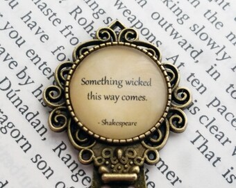 """William Shakespeare """"Something wicked this way comes."""" Bookmark"""