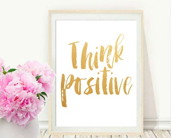Think Positive, Printable Art, Inspirational Poster, Office Wall Art, Office Decor, Motivational Quote,  Wall Decor, Instant Download