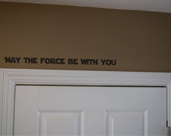 Star Wars May the Force be with you decal - star wars door decal - star wars decal - teen decal - nursery decal