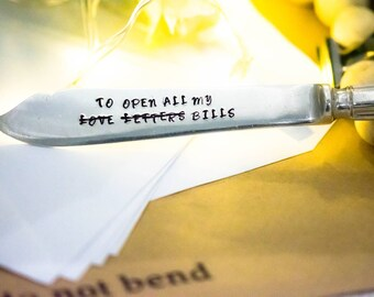 To Open All My Love Letter/Bills- Hand Stamped Engraved Knife - Letter Opener