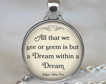 All that we see or seem is but a Dream within a Dream quote necklace, Edgar Allan Poe quote necklace literary jewelry key chain key ring fob