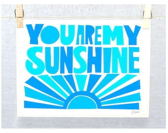 You are My Sunshine Posters and Prints, Typography, Raw Art Letterpress, Nursery Art print, Inspirational Quote, Kids room art