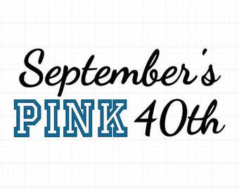 September's Pink 40th - Iron On Vinyl Decal Heat Transfer