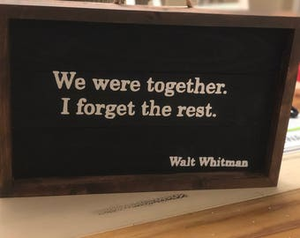 We were together. I forget the rest