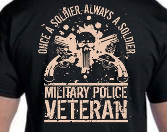 Military Police Veteran/Once a Soldier, Always a Soldier shirts