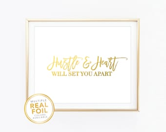 Hustle and Heart will set you apart, Hustle, Real Foil, Gold foil, Silver foil, Home Decor Print, Wall Art, Inspirational, Quote Print