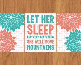 Let Her Sleep For When She Wakes She Will Move Mountains Teal Coral Floral Bloom Flowers Gotcha Pattern Nursery Wall Art Set of 3 8x10 (171)