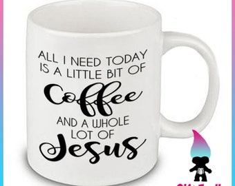 All I Need is a Little bit of Coffee and a Whole Lot of Jesus Coffee Mug Tea Mug Preacher Pastor Gift