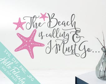 Starfish Svg, Vacation Svg, Beach Svg, The Beach Is Calling I Must Go Svg, Svg, Dxf, Svg files for Cricut, Svg files, Silhouette, Clip Art