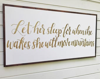 Let Her Sleep For When She Wakes She Will Move Mountains | Framed Wooden Sign