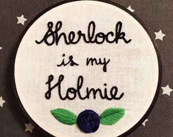 "Sherlock is my Holmie Hand Embroidery -  5"" Needlework Wall Hanging"