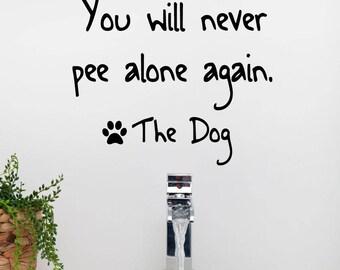 Dog Wall Decal - Pet Gift - Wall Decals - Wall Stickers - Dog Wall Art - Dog Lover Gift - Bathroom Wall Decal - Bathroom Wall Decor