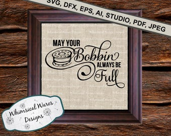 Sewing svg, bobbin svg, seamstress svg,  farmhouse svg, digital download .studio3 file svg eps ai pdf files all included mother svg