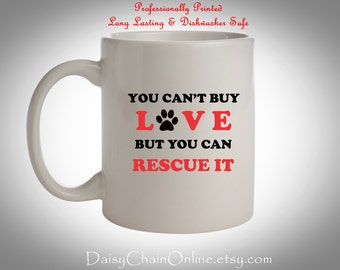 Animal Lover Coffee Mug Slogan for Adopted Dog Rescue Dog, Gift for Her, Gift for Dog Owner - Animal Shelter Decoration - Gift for Dog Lady