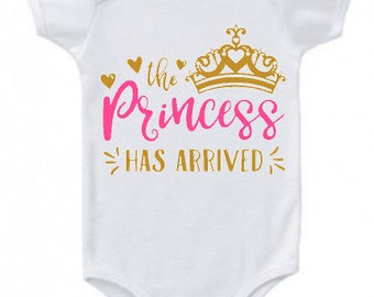 The Princess Has Arrived Coming Home Outfit Baby Girl Clothing Baby Shower Gift Newborn Onesie Bodysuit
