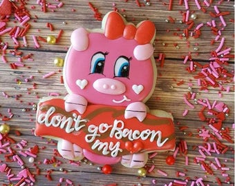Don't Go Bacon My Heart cookie cutter, Pig cookie cutter