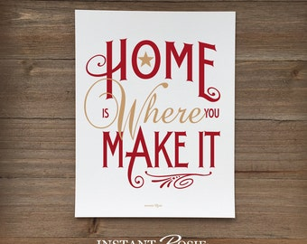 Home Is Where You Make It - Instant download