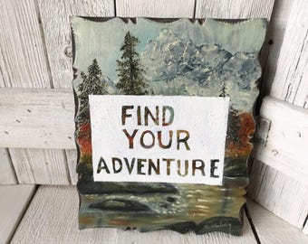 "Vintage painting mountain landscape rustic wood panel ""Find Your Adventure"" message altered upcycled/ free shipping US"