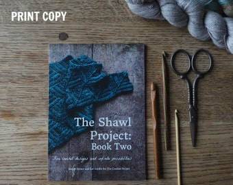 The Shawl Project: Book Two ~ PRINT COPY ~ Five Crochet Shawl Patterns