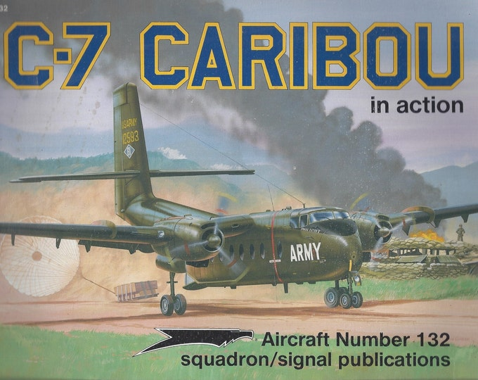 C-7 Caribou in action - Aircraft No. 132 (Paperback)
