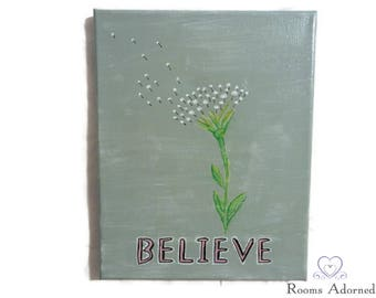 Believe with Dandelion art on canvas
