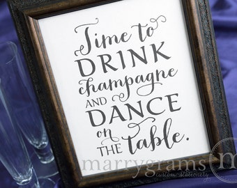 Time to Drink Champagne & Dance On the Table Sign - Wedding Reception Bar Sign - Fun Open Bar- Matching Table Numbers Available SS02