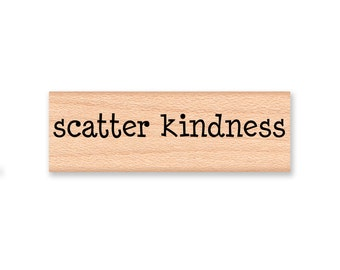 scatter kindness rubber stamp,be kind,spread kindness,sentiment or saying, be happy, joy,happiness, be happy, be grateful,thank you  (58-22)
