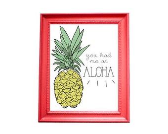 You Had Me At Aloha - Digital art print. Instant download