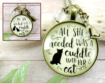 Cat Necklace All She Needed Was a Cuddle with Her Cat / Cats Quote Hipster Pendant Keychain Cat Lover Gifts Crazy Cat Lady Mom From Cat