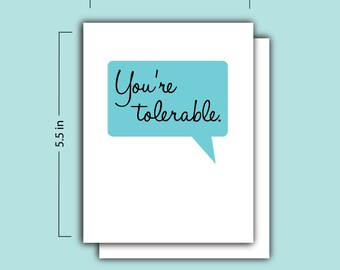 You're Tolerable Card