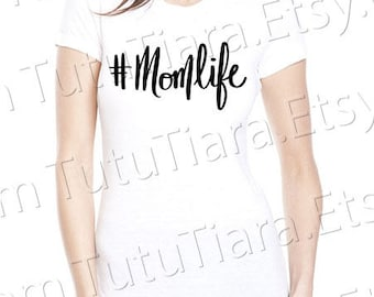 Hashtag Momlife #momlife Shirt Mom Life Graphic Tee Black and White T-shirt for women
