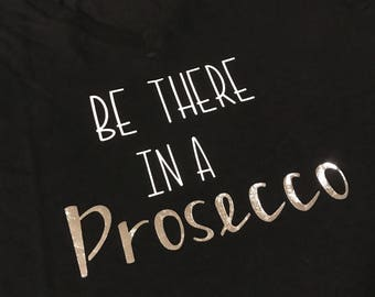 Be There in a Prosecco Tee