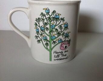 Hang on till the weekend Hallmark mug