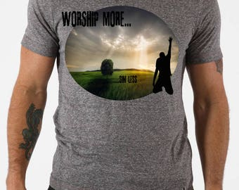 Worship more Religious / Christian T shirt